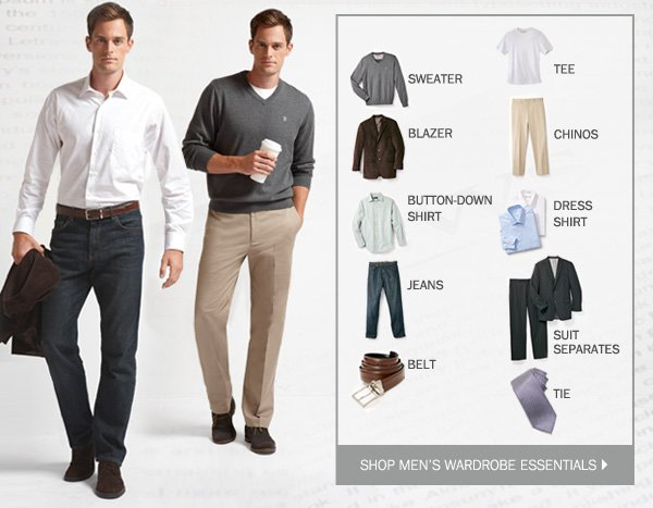 SWEATER, BLAZER, BUTTON-DOWN SHIRT, JEANS, BELT, TEE, CHINOS, DRESS SHIRT, SUIT SEPARATES, TIE. SHOP MEN'S WARDROBE ESSENTIALS.