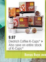9.97 Diedrich K-Cups® Also save on entire stock of K-Cups®