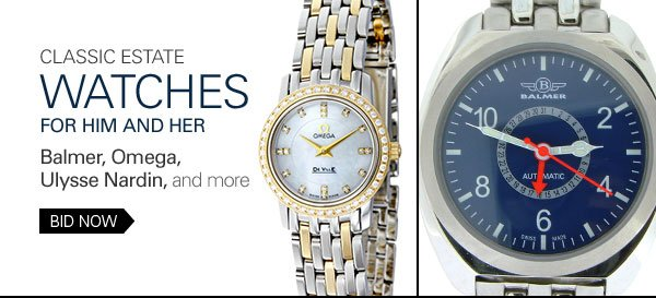 Classic Estate Watches for Him and Her Balmer, Omega, Ulysse Nardin, and more Bid Now