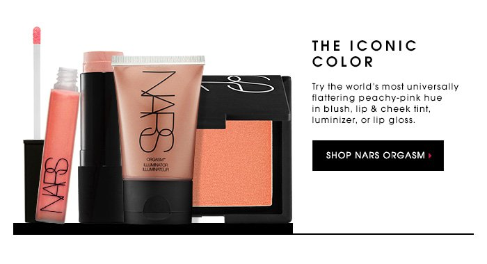 THE ICONIC COLOR. Try the world's most universally flattering peachy-pink hue in blush, lip & cheek tint, luminizer, or lip gloss. SHOP NARS ORGASM