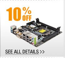 10% SELECT MINI ITX MOTHERBOARDS!*