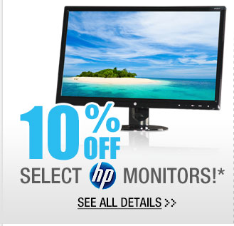 10% OFF SELECT HP MONITORS!* See All Details