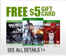 FREE $5 GIFT CARD W/ SELECT XBOX ONE GAME PRE-ORDERS!*