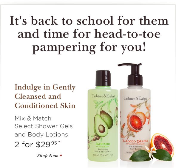 It's Back to School for Them ... And Time for Head-to-Toe Pampering for You! Indulge in Gently Cleansed and Conditioned Skin - Shop Now.