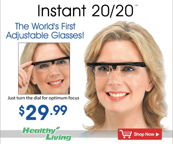 Instant 20/20™ - The World's First Adjustable Glasses! Only $29.99