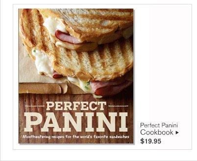 Perfect Panini Cookbook - $19.95