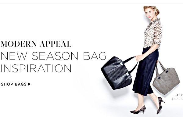 Modern Appeal - New Season Bag Inspiration. Shop Bags
