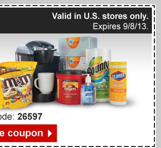 Valid  in U.S. stores only. Expires 9/8/13.