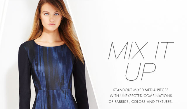 Mix It Up: Standout Mixed-Media Pieces With Unexpected Combinations Of Fabrics, Colors And Textures.