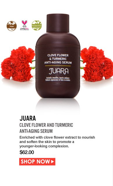 Paraben-free Juara Clove Flower and Turmeric Anti-Aging Serum Enriched with clove flower extract to nourish and soften the skin to promote a younger-looking complexion.  $62.00 Shop Now>>