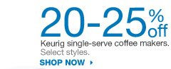 20-25% off Keurig single-serve coffee makers. Select styles. Shop now.
