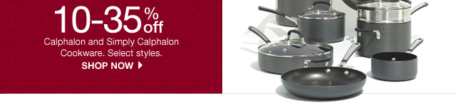10-35% off Cookware. Select styles. Shop now.