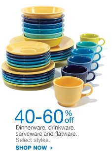 40-60% off Dinnerware, drinkware, serveware and flatware. Select styles. Shop now.