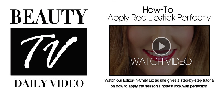 Daily Video How-To: Apply Red Lipstick Perfectly  Watch our Editor-in-Chief Liz as she gives a step-by-step tutorial on how to apply the season's hottest beauty look with perfection! Watch Video>>