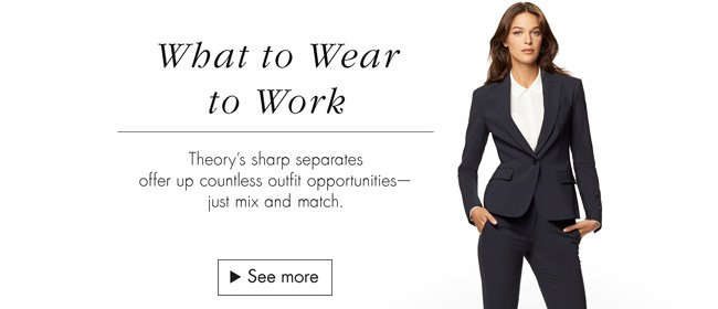 Check out the latest suits and more from Theory--including women's polished blazers, shirts, and more.