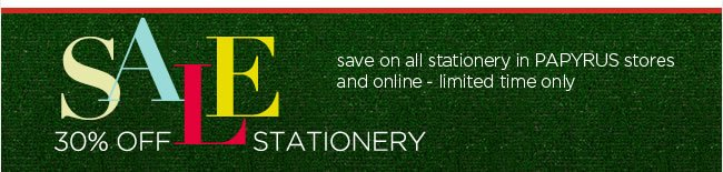 In-Store & Online - 					Save 30% Off All Stationery 					For a limited time only