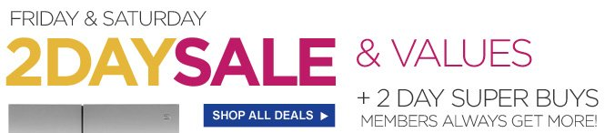 Friday & Saturday 2DAY SALE & Values + 2 Day SUPER BUYS | Members Always Get More! | SHOP ALL DEALS