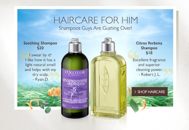 Haircare for Him Shampoos Guys Are Gushing Over! Soothing Shampoo $20 Citrus Verbena Shampoo $18 Shop Haircare