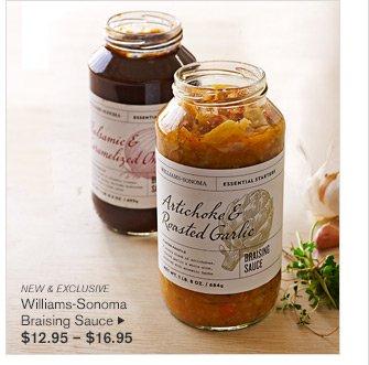 NEW & EXCLUSIVE - Williams-Sonoma Braising Sauce - $12.95 - $16.95