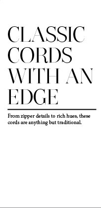 Classic Cords With An Edge