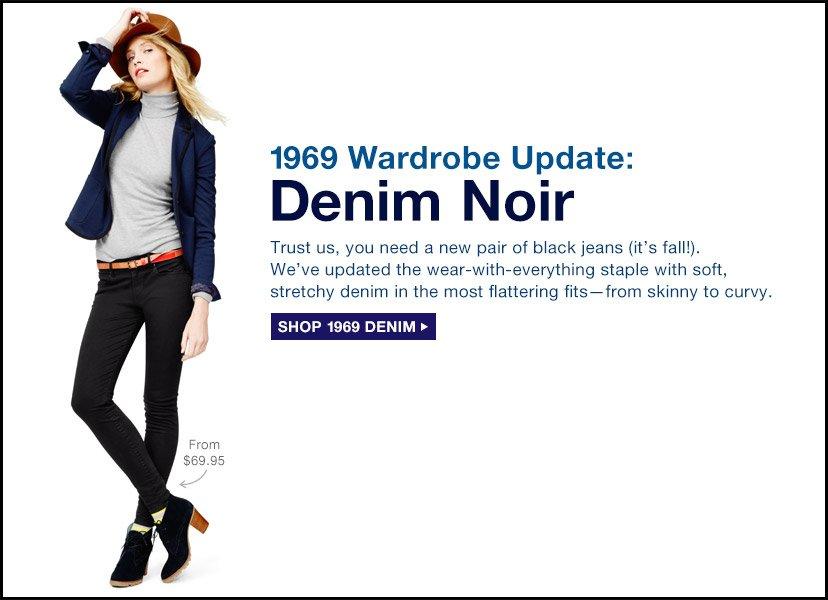 1969 Wardrobe Update: Denim Noir   SHOP 1969 DENIM