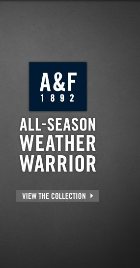 A&F 1982 ALL–SEASON WEATHER WARRIOR VIEW THE COLLECTION