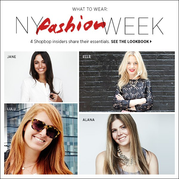 4 fashion pros share their top style picks and tips on dressing for New York Fashion Week in our new feature. >>