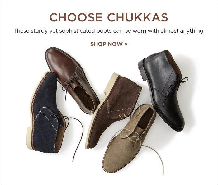 CHOOSE CHUKKAS | SHOP NOW