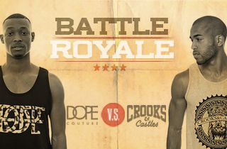 DOPE VS. Crooks and Castles