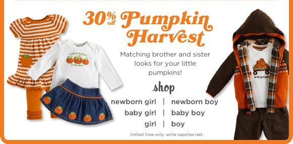 30% Off Pumpkin Harvest. Matching brother and sister looks for your little pumpkins! Shop Now. Limited time only. While supplies last.
