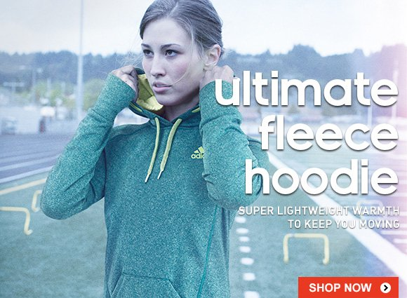 ultimate fleece hoodie SHOP NOW »