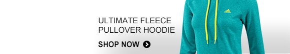 ULTIMATE FLEECE PULLOVER HOODIE SHOP NOW »