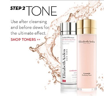 STEP 2: TONE. Use after cleansing and before dews for the ultimate effect. SHOP TONERS.
