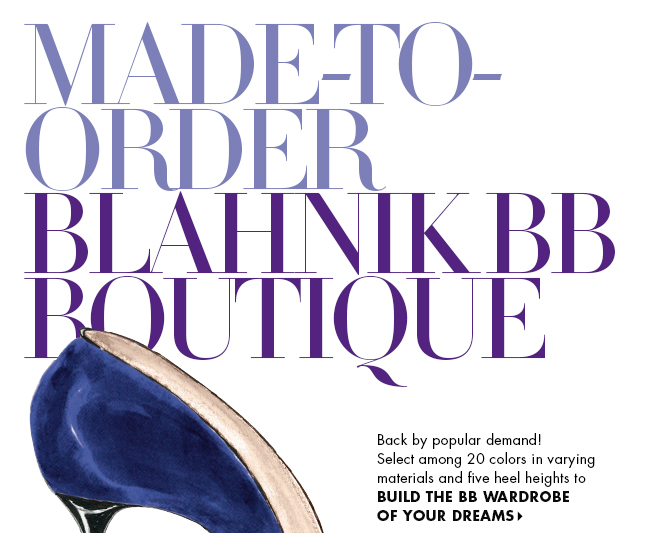 Made-to-order Blahniks