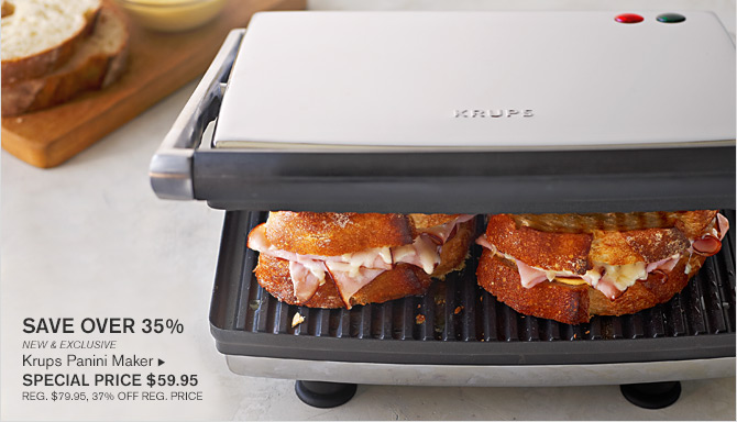 SAVE OVER 35% - NEW & EXCLUSIVE - Krups Panini Maker - SPECIAL PRICE $59.95 - REG. $79.95, 37% OFF REG. PRICE