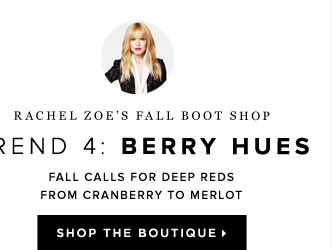 Rachel Zoe's Fall Boot Shop Trend 4: Berry Hues - - Shop Rachel Zoe's Boutique