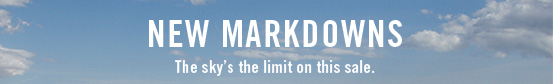 New markdowns - The sky's the limit on this sale.