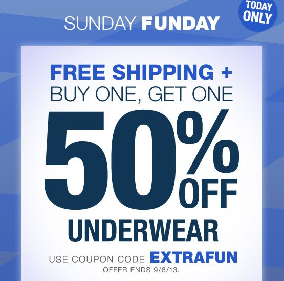 FREE SHIPPING + Buy One, Get One 50% Off Underwear. Use coupon code EXTRAFUN. Offer ends 9/7/13.