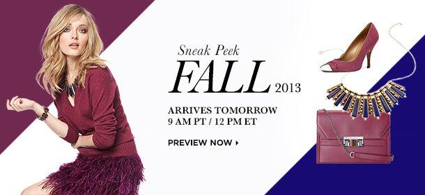 SNEAK PEAK: FALL 2013 ARRIVES TOMORROW 9AM PT / 12PM ET