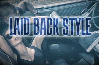 Laid Back Style