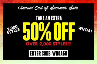Take An Extra 50% off, 2,000 Styles. WHOA!