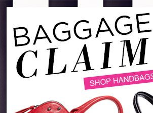 Baggage Claim! Shop Handbags
