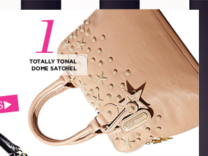 Totally Tonal Dome Satchel! Shop Now