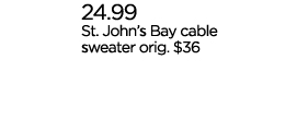 24.99 St. John's Bay cable sweater orig. $36