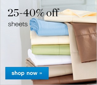 25-40% off sheets. Shop now.