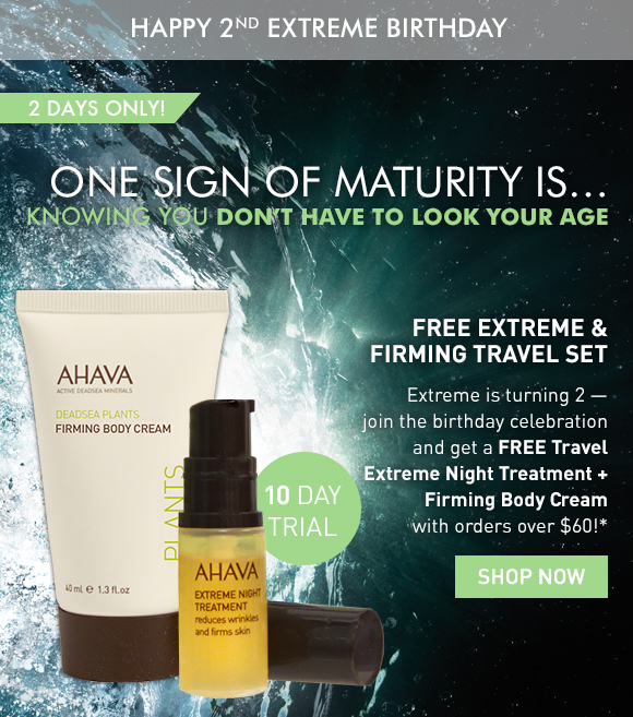 The first sign of maturity…. knowing you don't have to look your age  Extreme is turning 2 - join the birthday celebration and get a FREE Travel Extreme Night Treatment + Firming Body Cream with orders over $60!* 2 days only! Use code EXTREME60 Shop Now