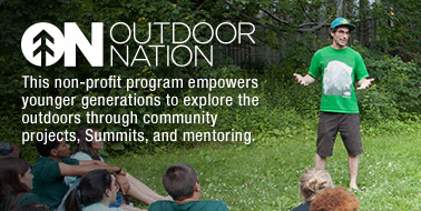 OUTDOOR NATION - This non-profit program empowers younger generations to explore the outdoors through community projects, Summits, and mentoring.