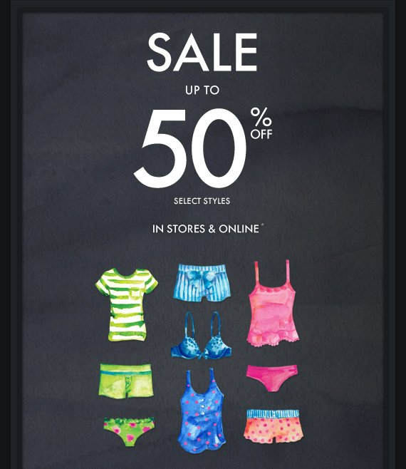 SALE UP TO 50% OFF IN STORES & ONLINE*