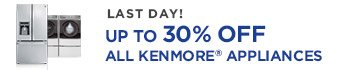 LAST DAY! | UP TO 30% OFF ALL KENMORE(R) APPLIANCES