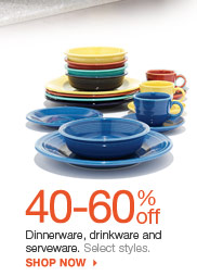 40-60% off Dinnerware, drinkware and serveware.  Select styles. shop now